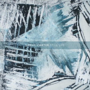 Barny Carter – Still Life  2012 DryCry Records Release Date: 28th August 2012