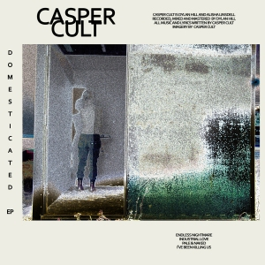 Casper Cult - Domesticated EP 2014 DryCry Records Release Date: 1st December 2014